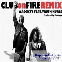 Waconzy - Club on fire (Remix) ft. Truth Hurts